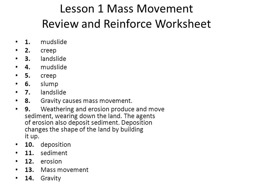 Lesson 1 Mass Movement Quiz 1.B 3.D 5.true 7. quickly 9.