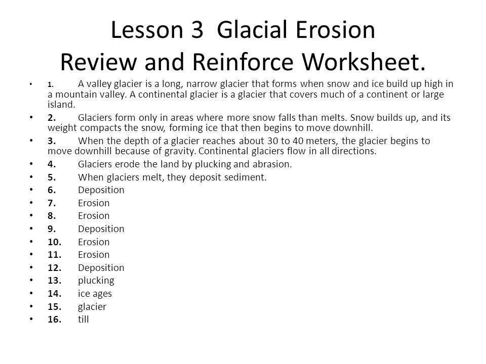Lesson 3 Glacial Erosion Quiz 1.D 3.C 5.true 7. true 9.