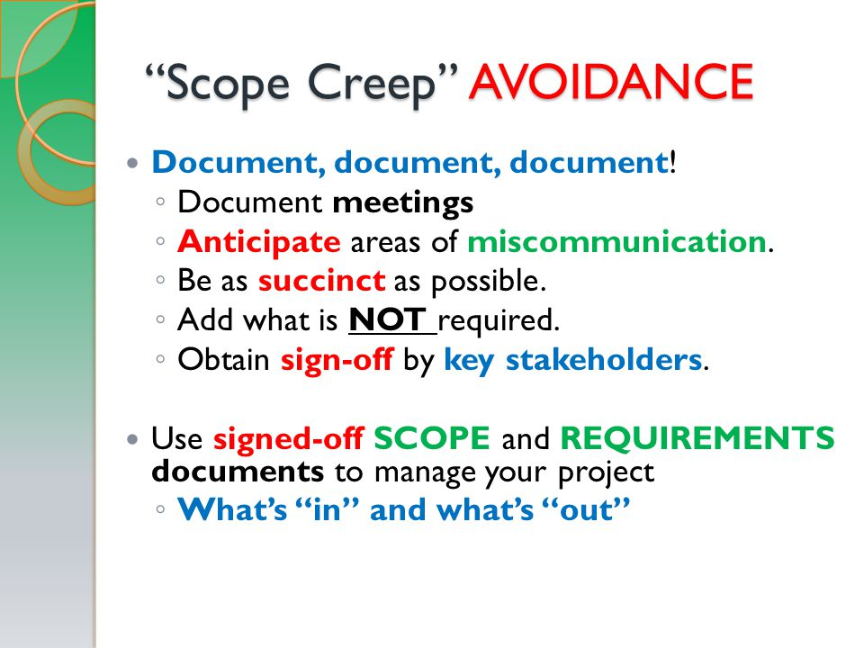 Scope Creep AVOIDANCE Document, document, document.