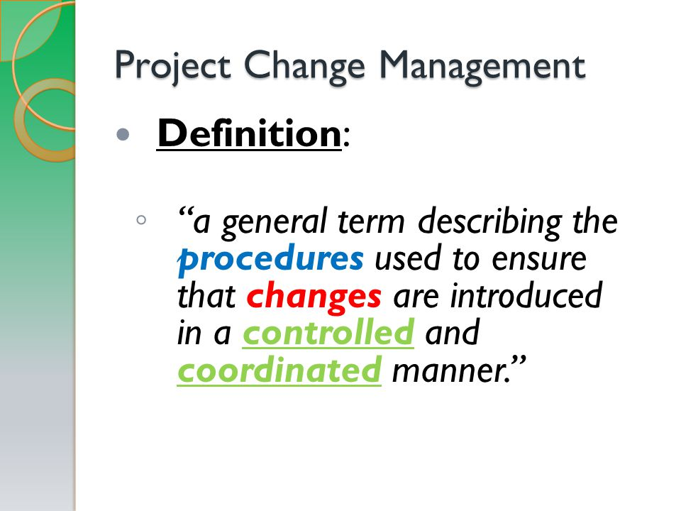 Change and adapting to change is another critical aspect of project management.