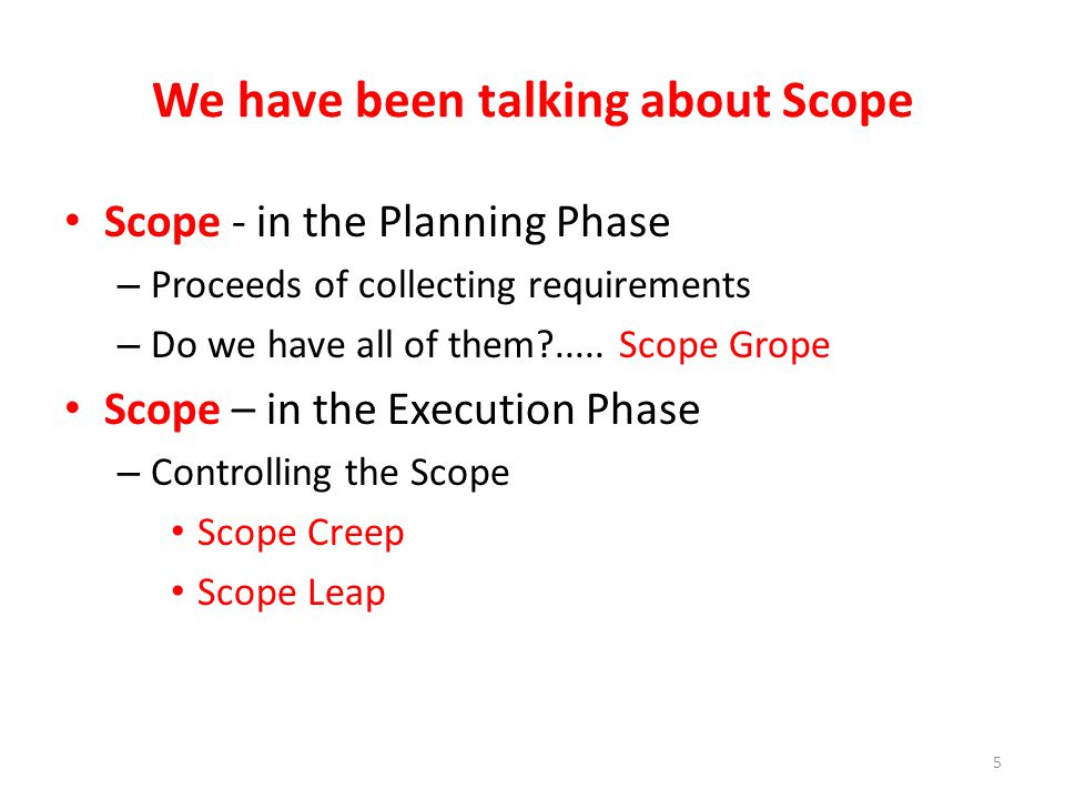 Project Scope Management Processes Collecting requirements: defining and documenting the features and functions of the products produced during the project as well as the processes used for creating them Defining scope: reviewing the project charter, requirements documents, and organizational process assets to create a scope statement and the SOW Creating the WBS: subdividing the major project deliverables into smaller, more manageable components Verifying scope: formalizing acceptance of the project deliverables Controlling scope: controlling changes to project scope throughout the life of the project 6