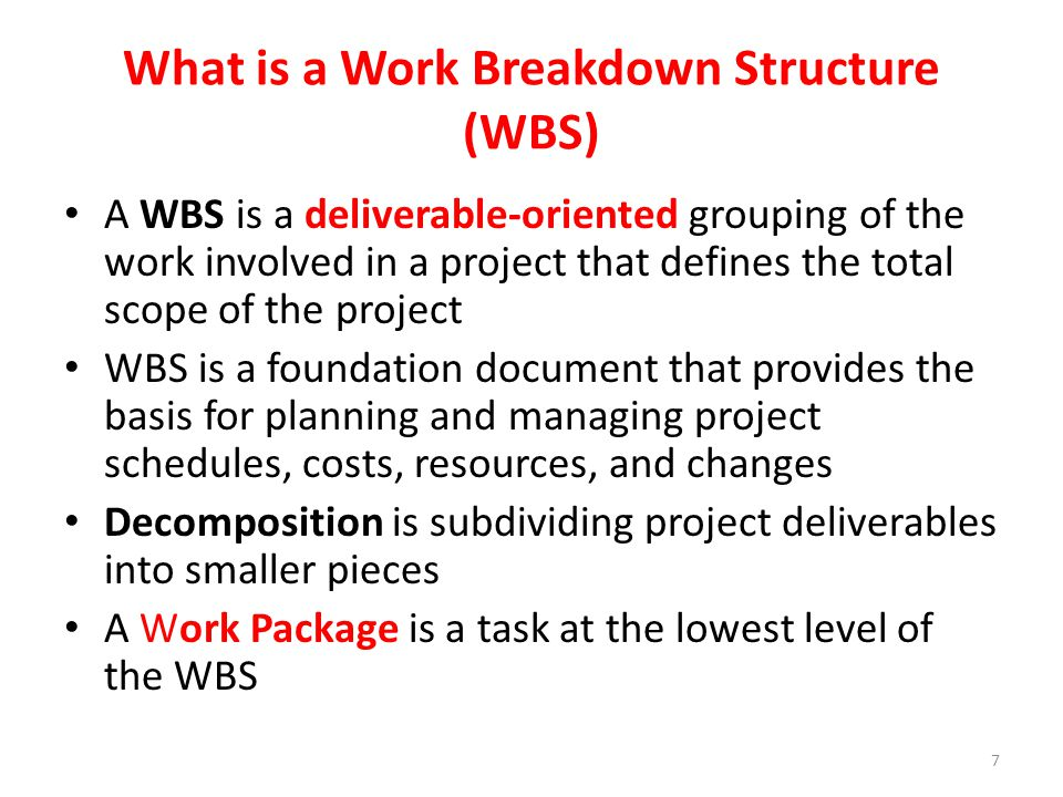 Process of creating a Work Breakdown Structure (WBS) A process that sets, organizes and delineates a project's scope by breaking down its overall mission into a cohesive set of synchronous, increasingly specific tasks What does WBS accomplish.