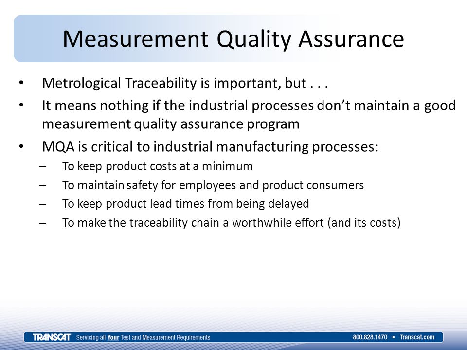Measurement Quality Assurance Metrological Traceability is important, but...