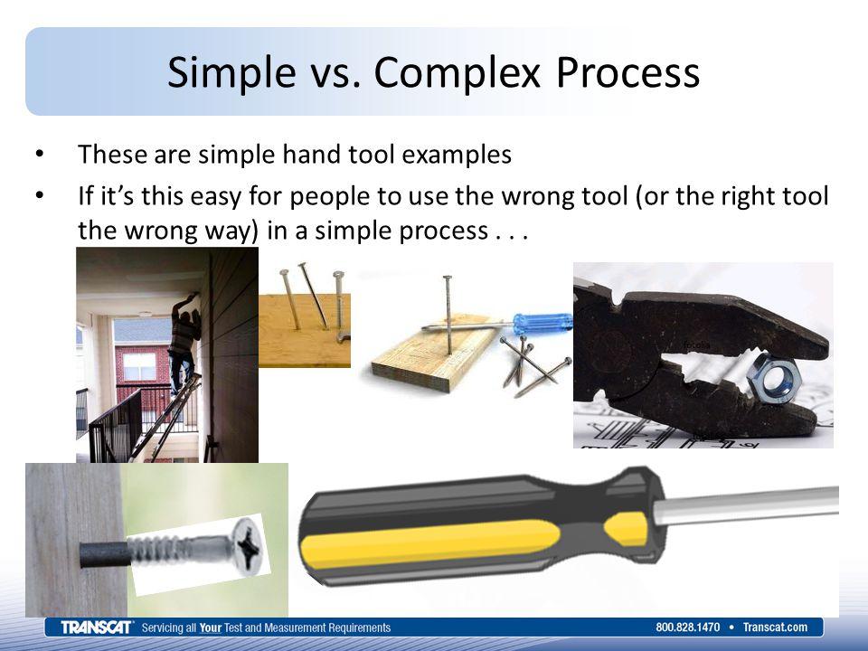 Simple vs.Complex Process...