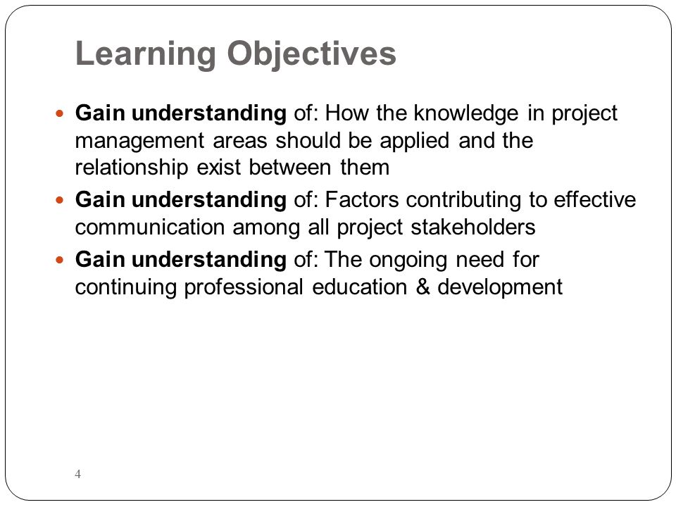 Learning Objectives 5 Acquire skills for: Using project management tools, techniques and methodologies effectively to ensure project outcomes satisfy both the specified and the expected requirements of the project stakeholders Acquire skills for: Identifying problems that occur during the implementation phase of projects and developing strategies to address the situation Have developed attributes which allow students to: Develop their own conceptual framework to assist them in the interaction with their colleagues and other stakeholders towards the success of all future projects in which they may be involved