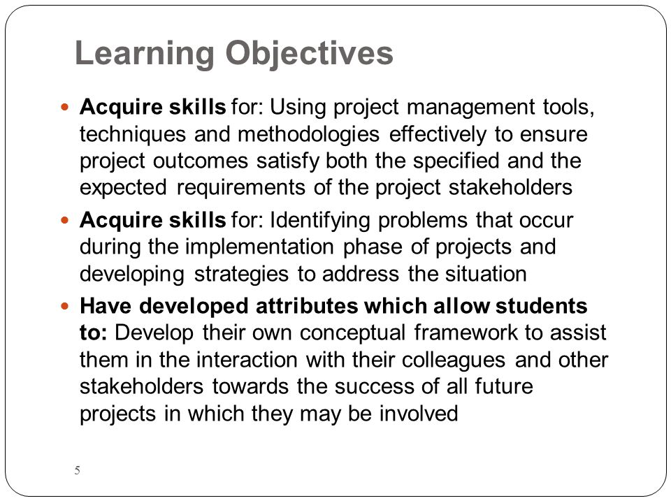 Learning Objectives 26 Discuss the scope definition process and construct a work breakdown structure using the analogy, top- down, bottom-up, and mind mapping approaches Understand the importance of scope verification and scope change control to avoid scope creep on information technology projects Describe how software can assist in project scope management Scope
