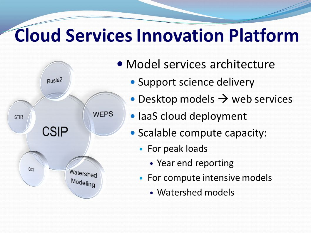 Cloud Services Innovation Platform Model services architecture Support science delivery Desktop models  web services IaaS cloud deployment Scalable c