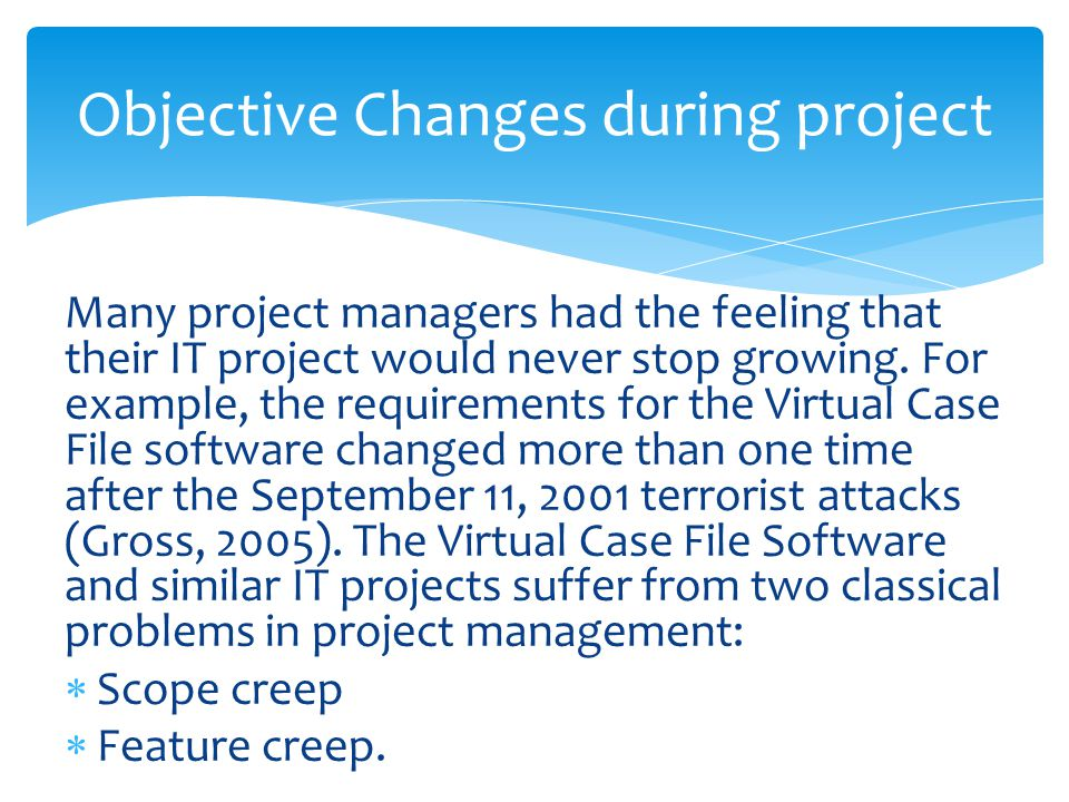 Many project managers had the feeling that their IT project would never stop growing.