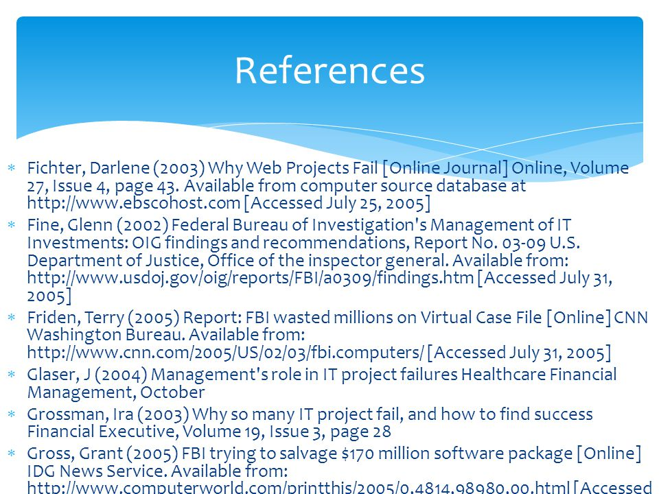  Fichter, Darlene (2003) Why Web Projects Fail [Online Journal] Online, Volume 27, Issue 4, page 43.