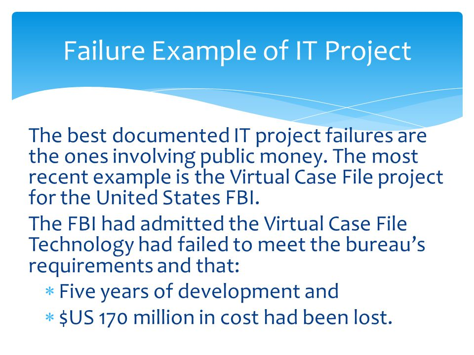 The best documented IT project failures are the ones involving public money.