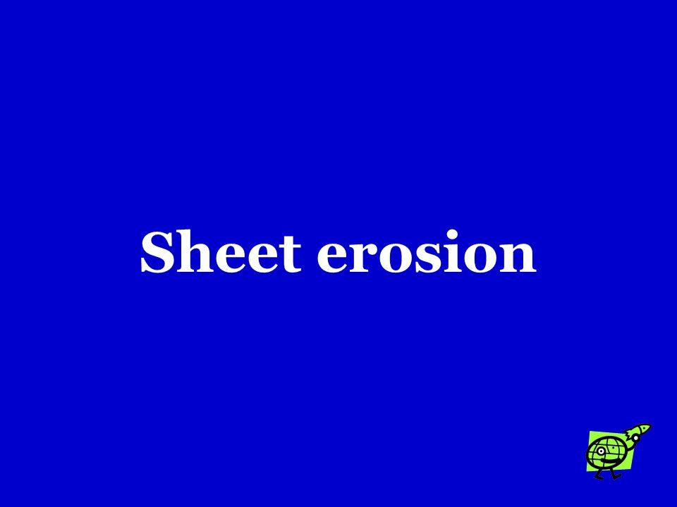Water erosion begins when runoff from rainfall flows in a thin layer over the land in a kind of erosion called …. a.Mass erosion b.Creep c.Sheet erosi