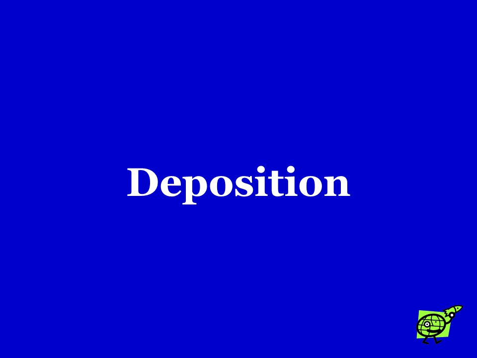 Deltas are built up by …. a.Deposition b.Leaching c.Erosion