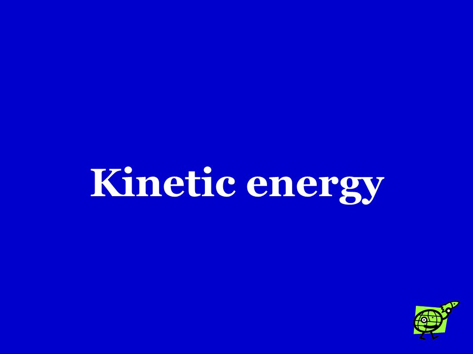 What type of energy is involved when a river moves sediment and erodes its banks? a.Gravitational energy b.Potential energy c.Kinetic energy