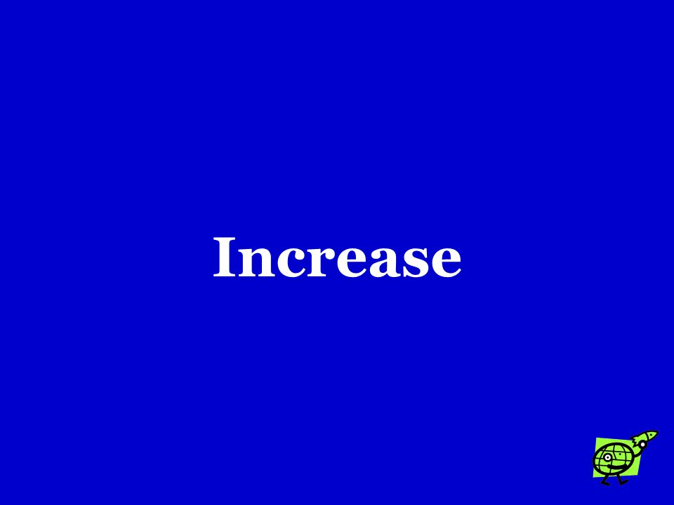 As more water flows through a river, its speed will …. a.Decrease b.Increase c.Reduce friction between the water and the streambed.