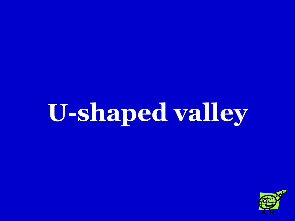 Which of the following is evidence that an area was once covered by a glacier? a.V-shaped valley b.U-shaped valley c.Alluvial fan