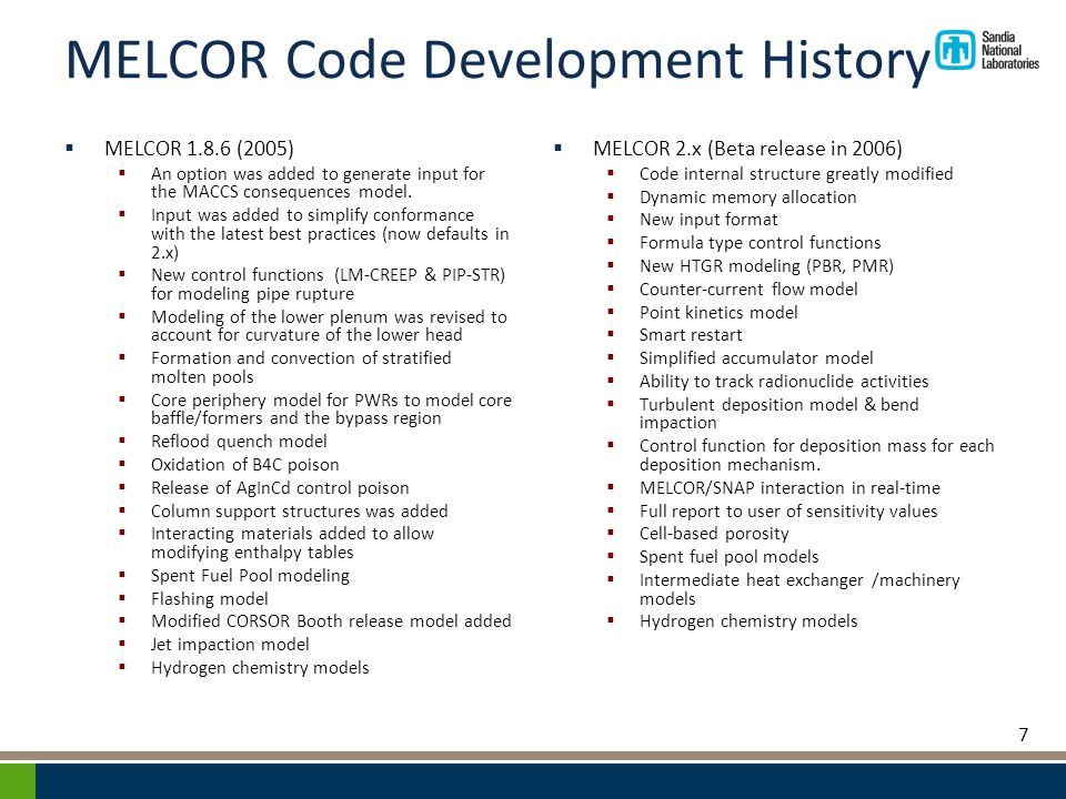 MELCOR Code Development History  MELCOR 1.8.6 (2005)  An option was added to generate input for the MACCS consequences model.