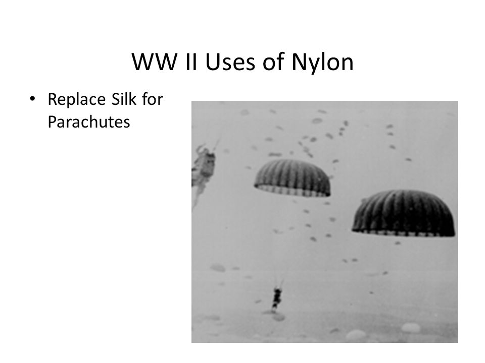 WW II Uses of Nylon Replace Silk for Parachutes