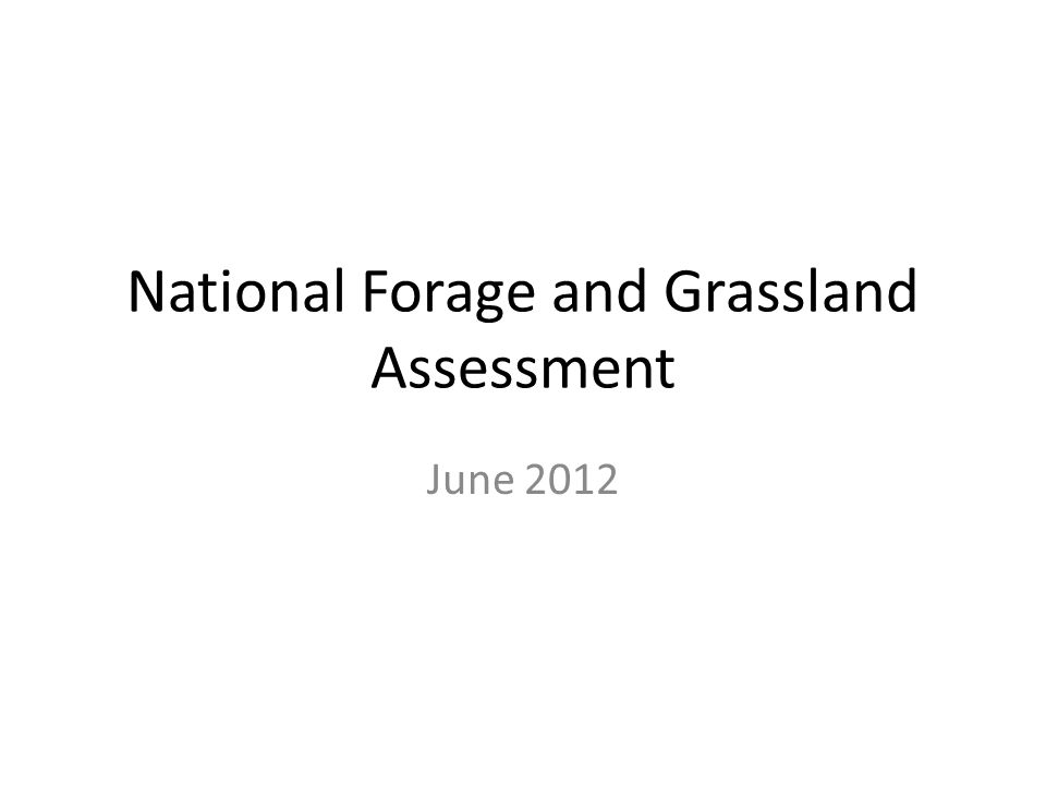 National Forage and Grassland Assessment June 2012