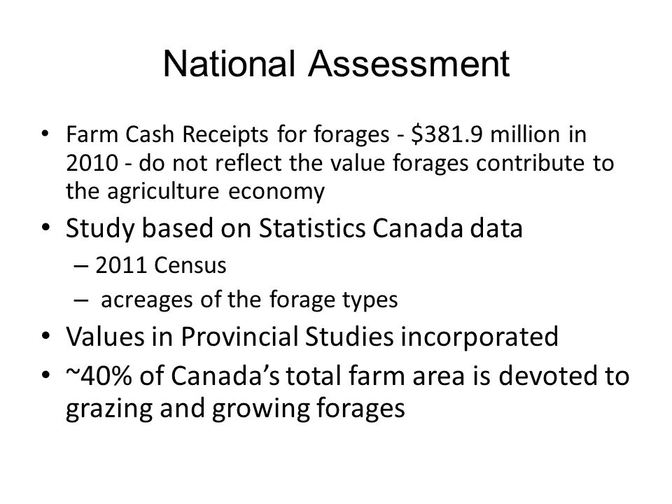 National Assessment Farm Cash Receipts for forages - $381.9 million in 2010 - do not reflect the value forages contribute to the agriculture economy S