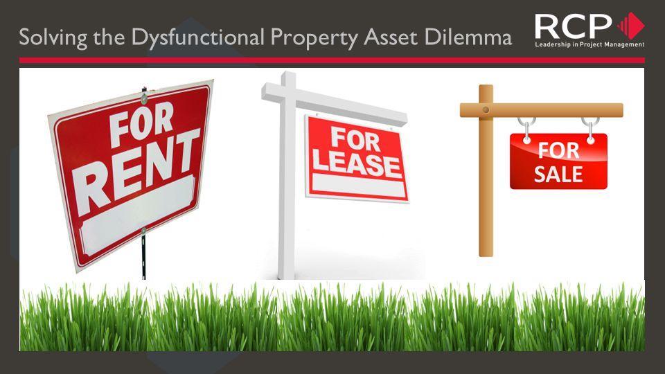Solving the Dysfunctional Property Asset Dilemma