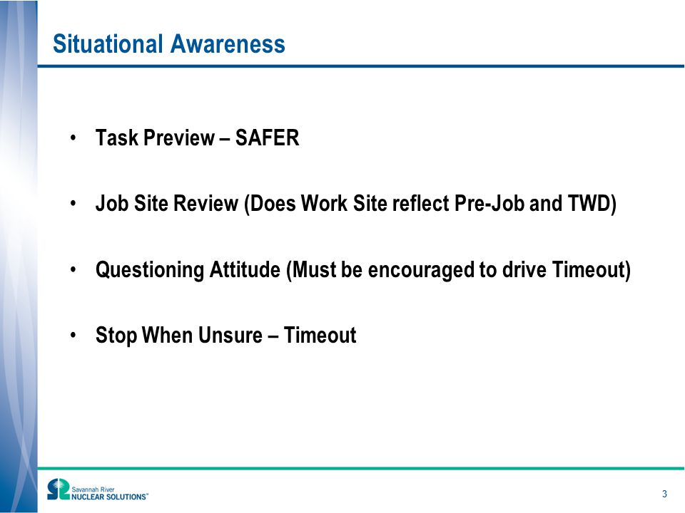TIMEOUT Informal, Brief Break In Work Initiate When Faced With an Out of the Box Cue Designed to Prevent Knowledge-Based Errors Collaboration Will Improve the Decision Making Process Have Used Site-Wide Timeouts To Refocus 4