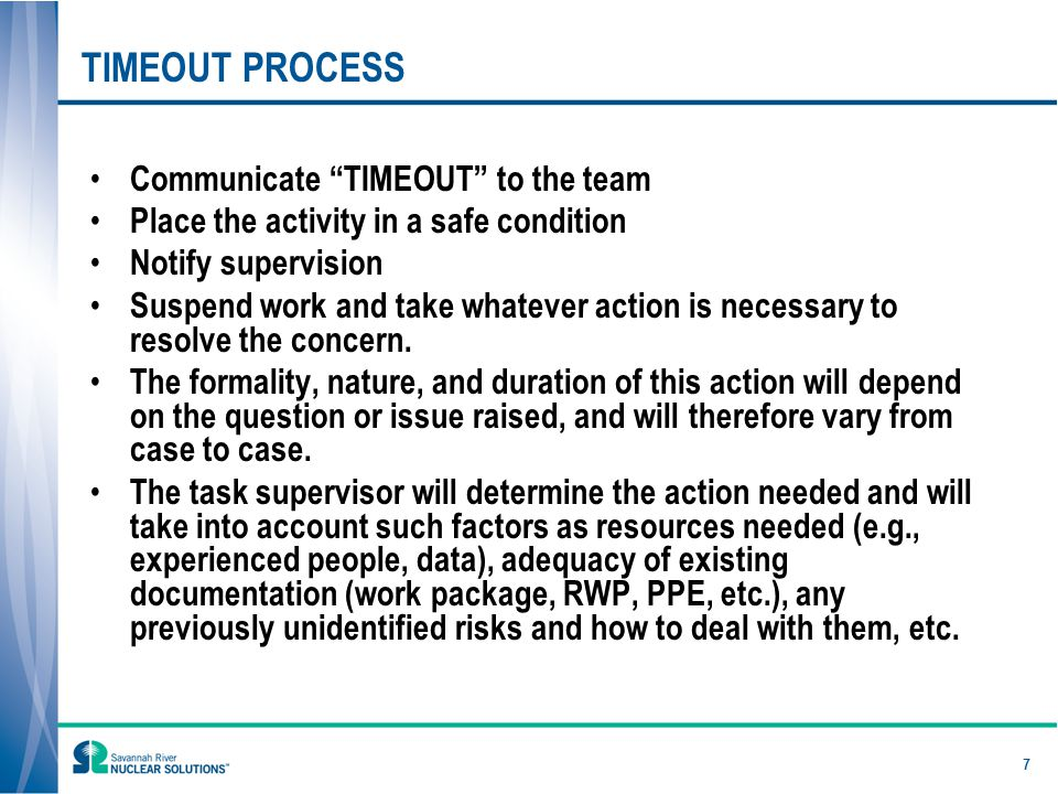 POST TIMEOUT ACTIONS Team agrees the issue that initiated the TIMEOUT is resolved Supervision concurs with resolution Re-initiate the assigned activity Review results to ensure resolution was as expected/planned Provide positive feedback to the Team 8