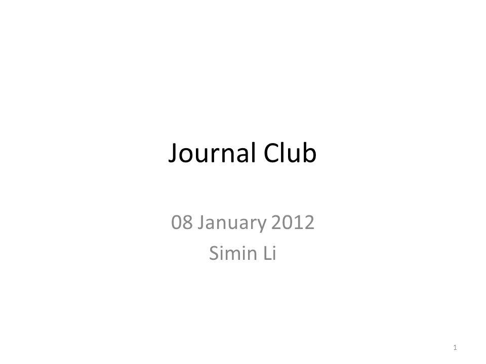 Journal Club 08 January 2012 Simin Li 1