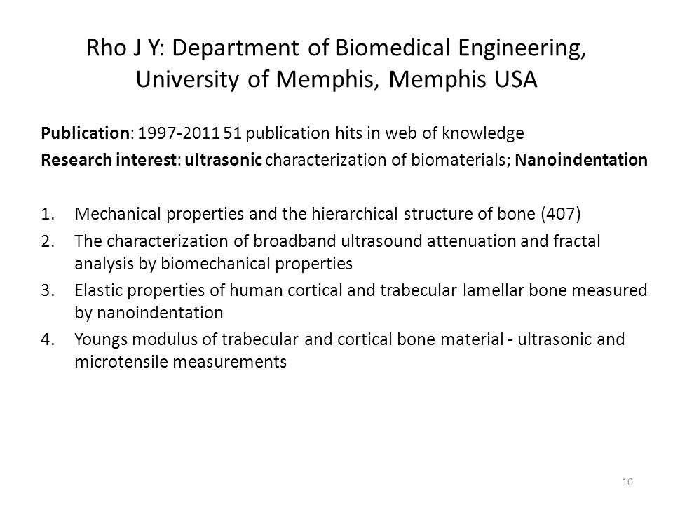 Rho J Y: Department of Biomedical Engineering, University of Memphis, Memphis USA Publication: 1997-2011 51 publication hits in web of knowledge Resea