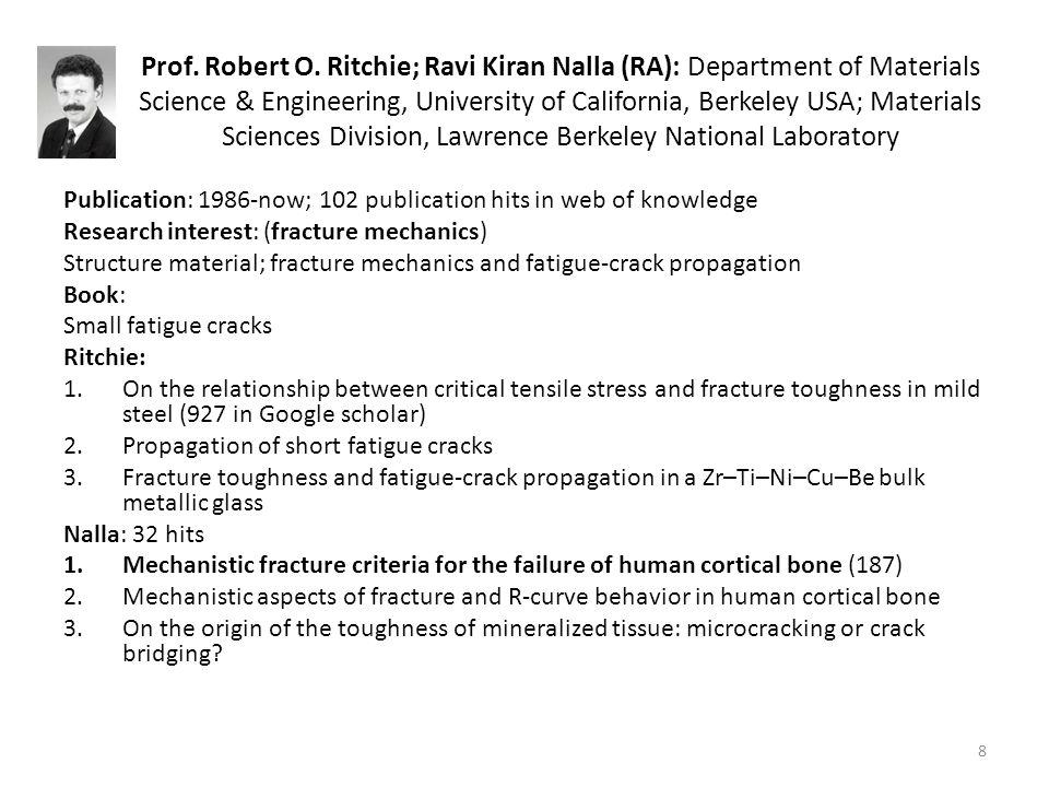 Prof. Robert O. Ritchie; Ravi Kiran Nalla (RA): Department of Materials Science & Engineering, University of California, Berkeley USA; Materials Scien