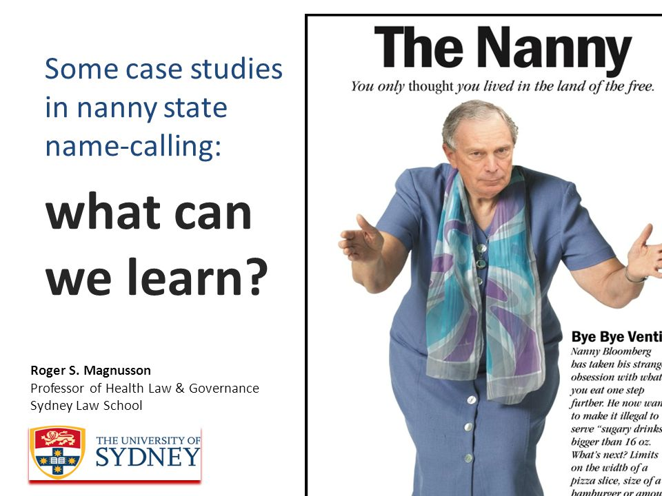 Some case studies in nanny state name-calling: what can we learn.