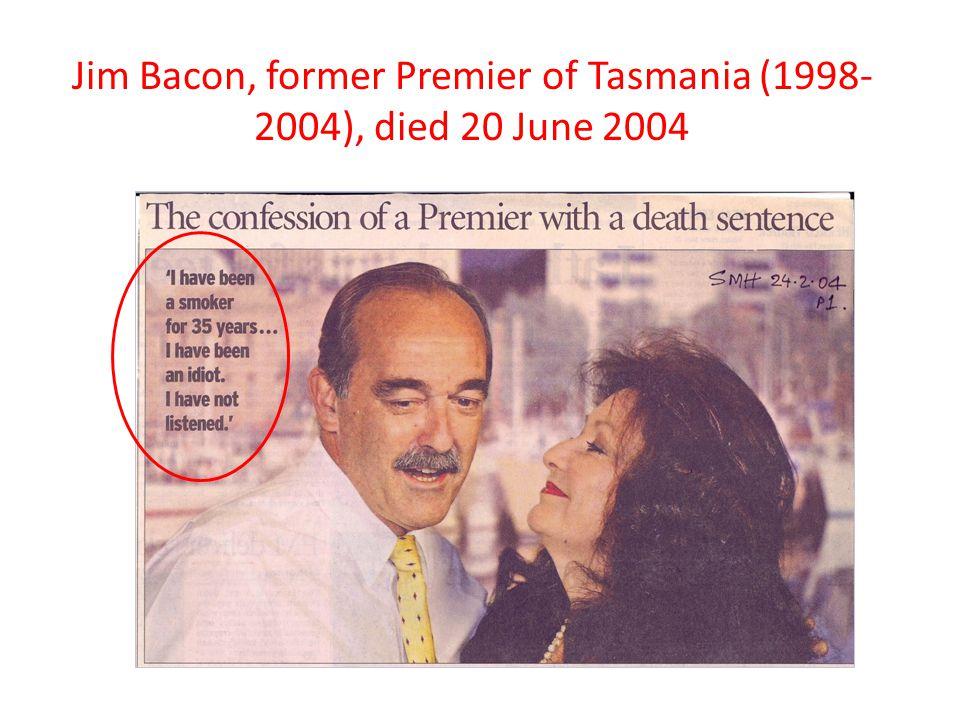Jim Bacon, former Premier of Tasmania (1998- 2004), died 20 June 2004