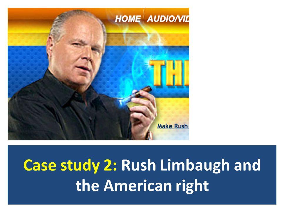 http://washingtonexaminer.com/what-did-sandra-fluke-really- say/article/1158191 http://www.dailykos.com/story/2013/08/08/1229638/-Rush- Limbaugh-Claims-3-Day-Slutzkrieg-on-Sandra-Fluke-was-an-Accident# Case study 2: Rush Limbaugh and the American right