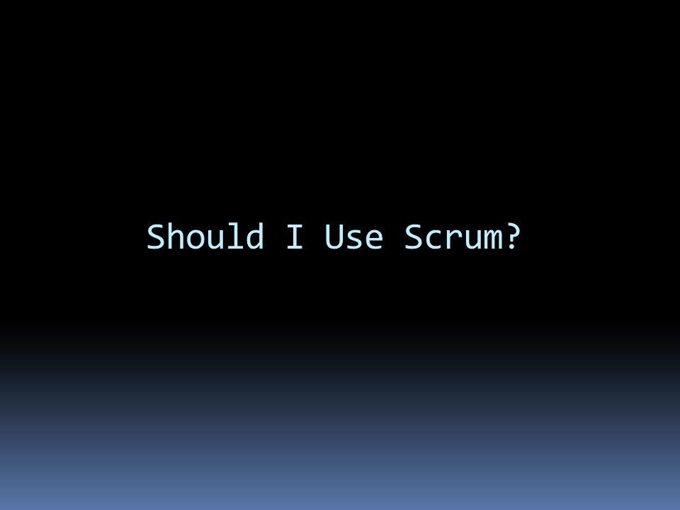 Should I Use Scrum?