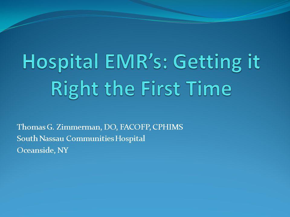 Thomas G. Zimmerman, DO, FACOFP, CPHIMS South Nassau Communities Hospital Oceanside, NY