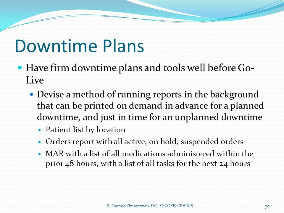 Downtime Plans Have firm downtime plans and tools well before Go- Live Devise a method of running reports in the background that can be printed on dem