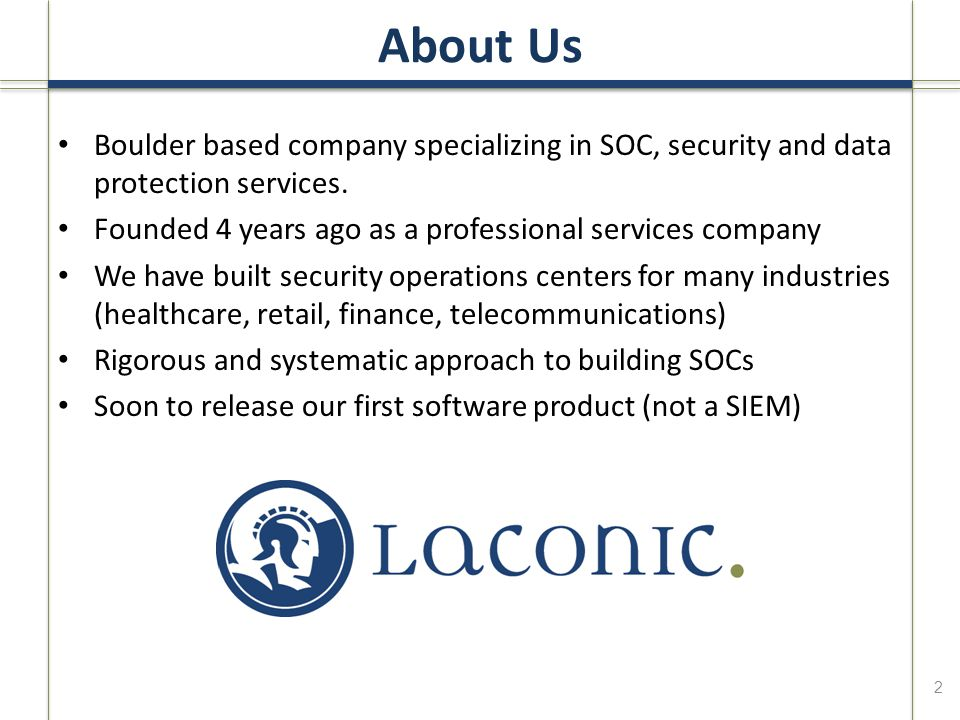About Us Boulder based company specializing in SOC, security and data protection services.