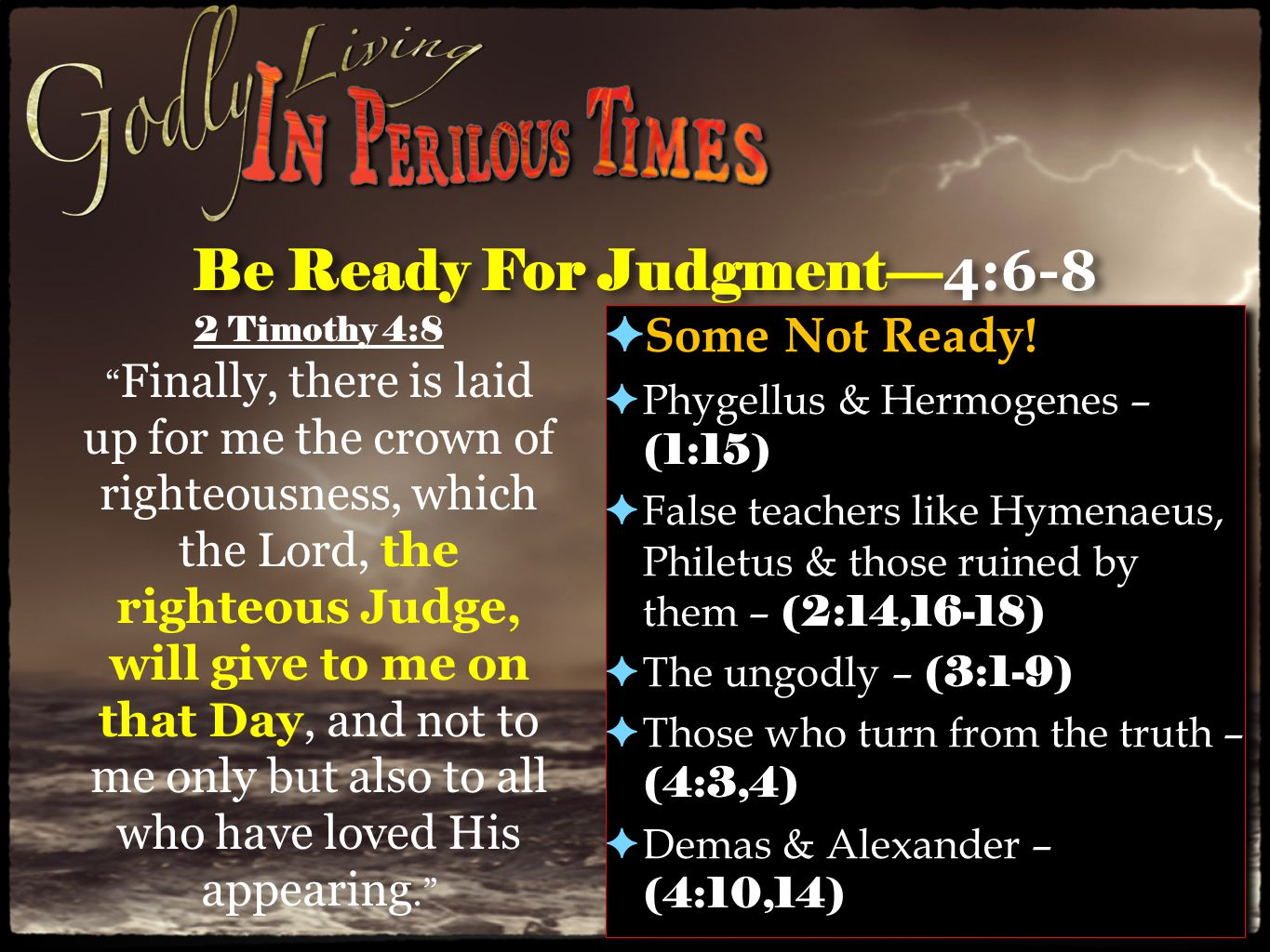 Be Ready For Judgment— 4:6-8 ✦ Some Not Ready.