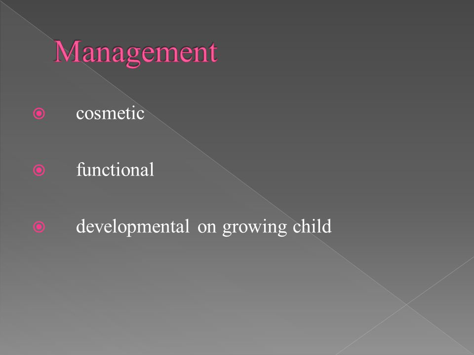 cosmetic  functional  developmental on growing child