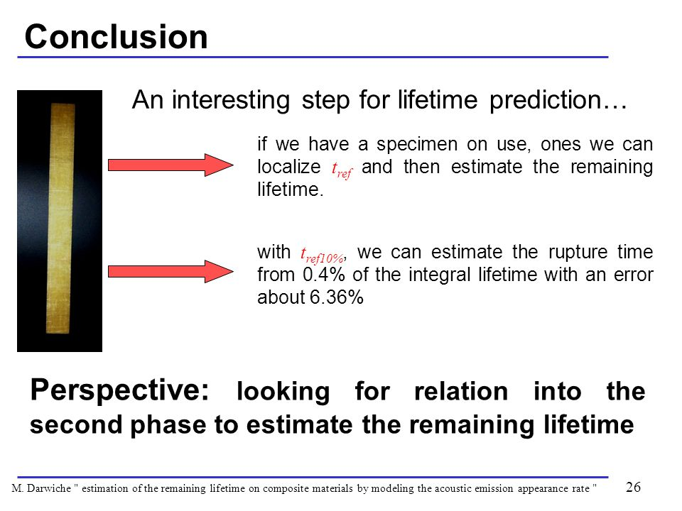 Conclusion An interesting step for lifetime prediction… if we have a specimen on use, ones we can localize t ref and then estimate the remaining lifetime.
