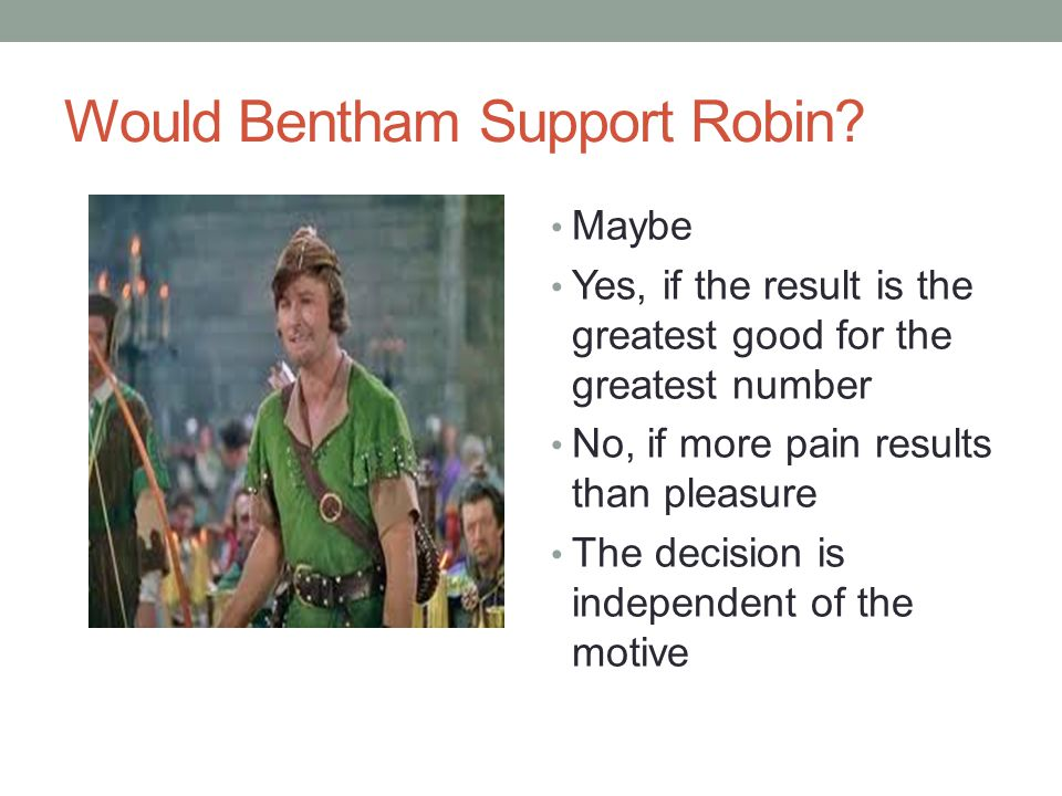 Would Bentham Support Robin.