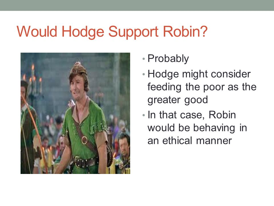 Would Hodge Support Robin.