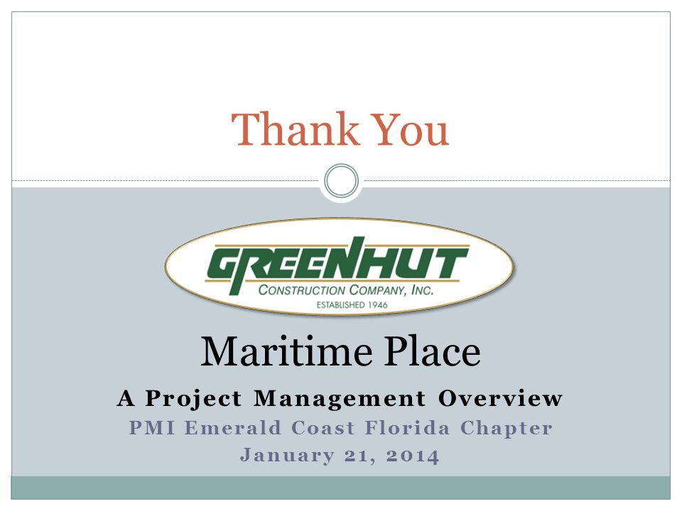 Thank You Maritime Place A Project Management Overview PMI Emerald Coast Florida Chapter January 21, 2014