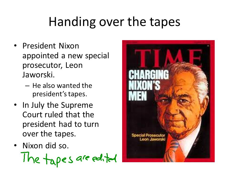 Handing over the tapes President Nixon appointed a new special prosecutor, Leon Jaworski.