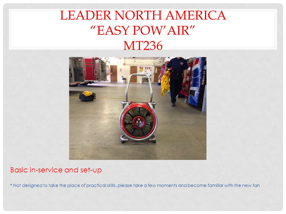 "LEADER NORTH AMERICA ""EASY POW'AIR"" MT236 Basic in-service and set-up * Not designed to take the place of practical skills, please take a few moments"