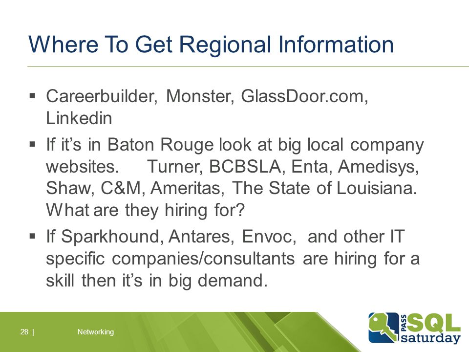 Where To Get Regional Information  Careerbuilder, Monster, GlassDoor.com, Linkedin  If it's in Baton Rouge look at big local company websites.