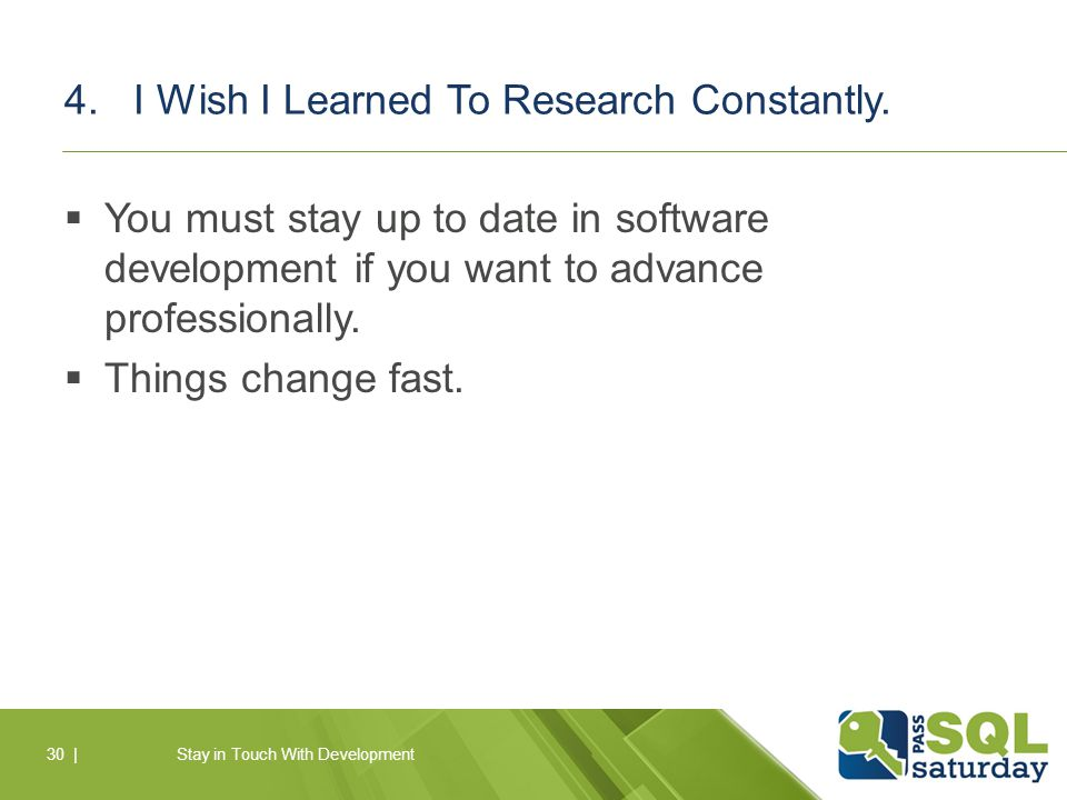4. I Wish I Learned To Research Constantly.