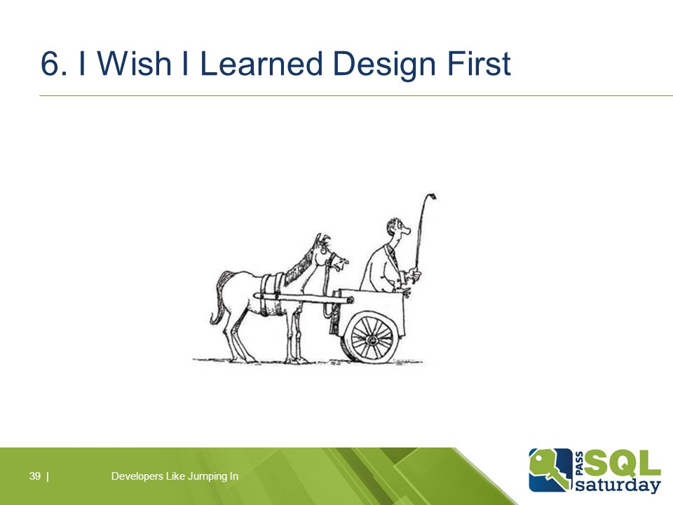 6. I Wish I Learned Design First Developers Like Jumping In39 |