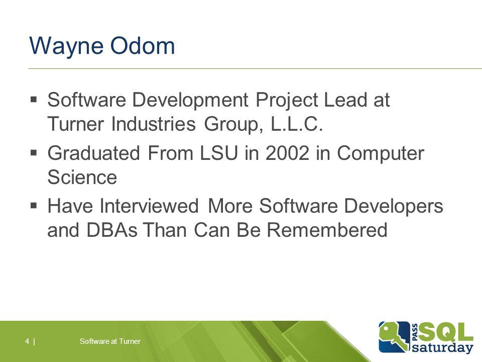 Wayne Odom  Software Development Project Lead at Turner Industries Group, L.L.C.