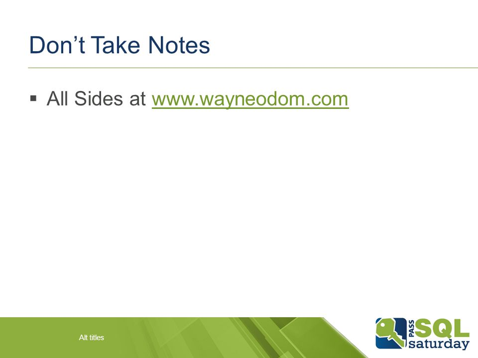 Don't Take Notes  All Sides at www.wayneodom.comwww.wayneodom.com Alt titles