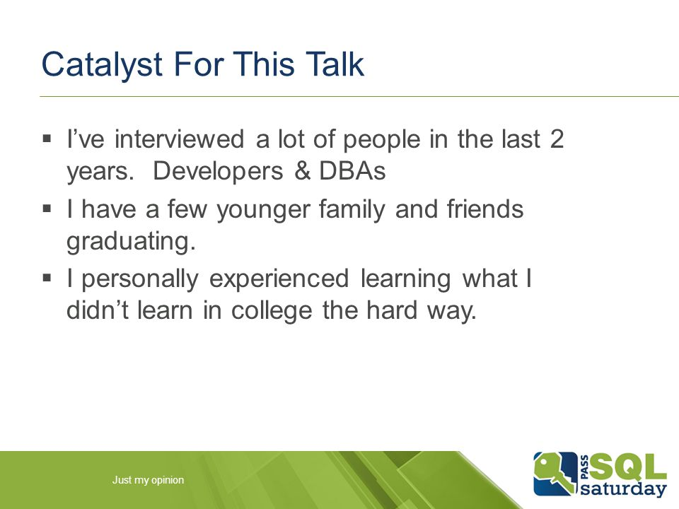 Catalyst For This Talk  I've interviewed a lot of people in the last 2 years.